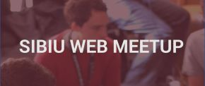 We Are Starting the Sibiu Web Meetup Series
